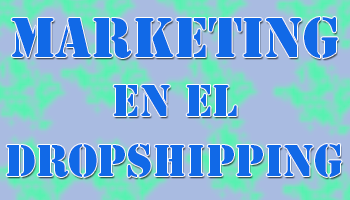 marketing en el dropshipping