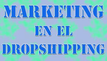 marketing en el dropshipping