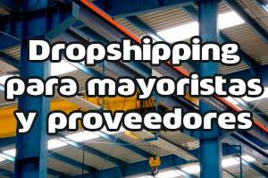 dropshipping para mayoristas y proveedores