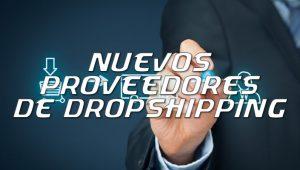nuevos proveedores de dropshipping